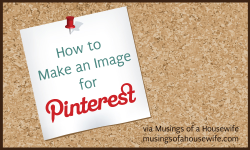 How to Make an Image for Pinterest Tutorial