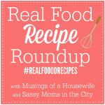 Real Food Recipe Roundup Week 6