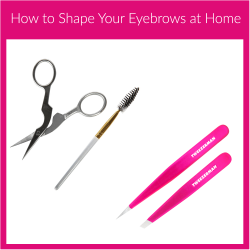 How To Shape Your Eyebrows at Home