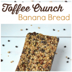Toffee Crunch Banana Bread